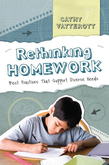 Rethinking Homework: Best Practices That Support Diverse Needs: Best Practices That Support Diverse Needs EB9781416612278