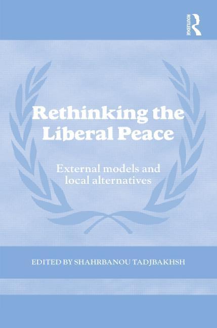 Rethinking the Liberal Peace EB9781136740466