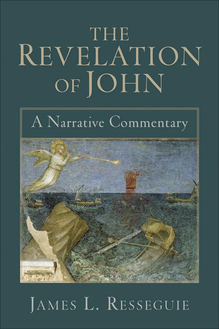 Revelation of John, The: A Narrative Commentary EB9781441210005