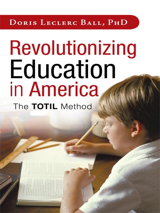 Revolutionizing Education in America: The TOTIL Method EB9781462032259