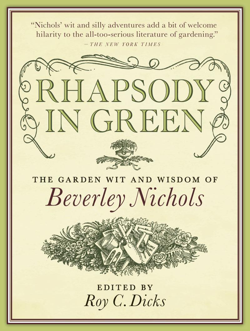 Rhapsody in Green: The Garden Wit and Wisdom of Beverley Nichols EB9781604691504