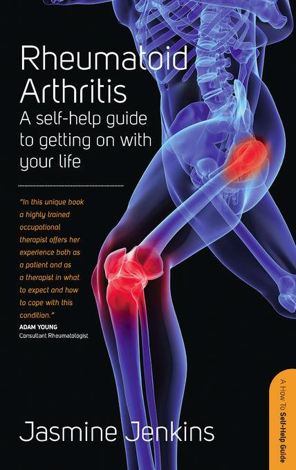 Rheumatoid Arthritis: A self-help guide to getting on with your life EB9781848033917