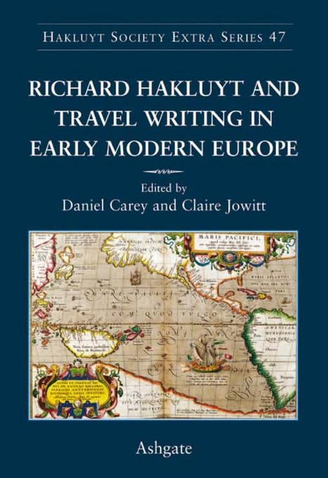Richard Hakluyt and Travel Writing in Early Modern Europe EB9781409461746