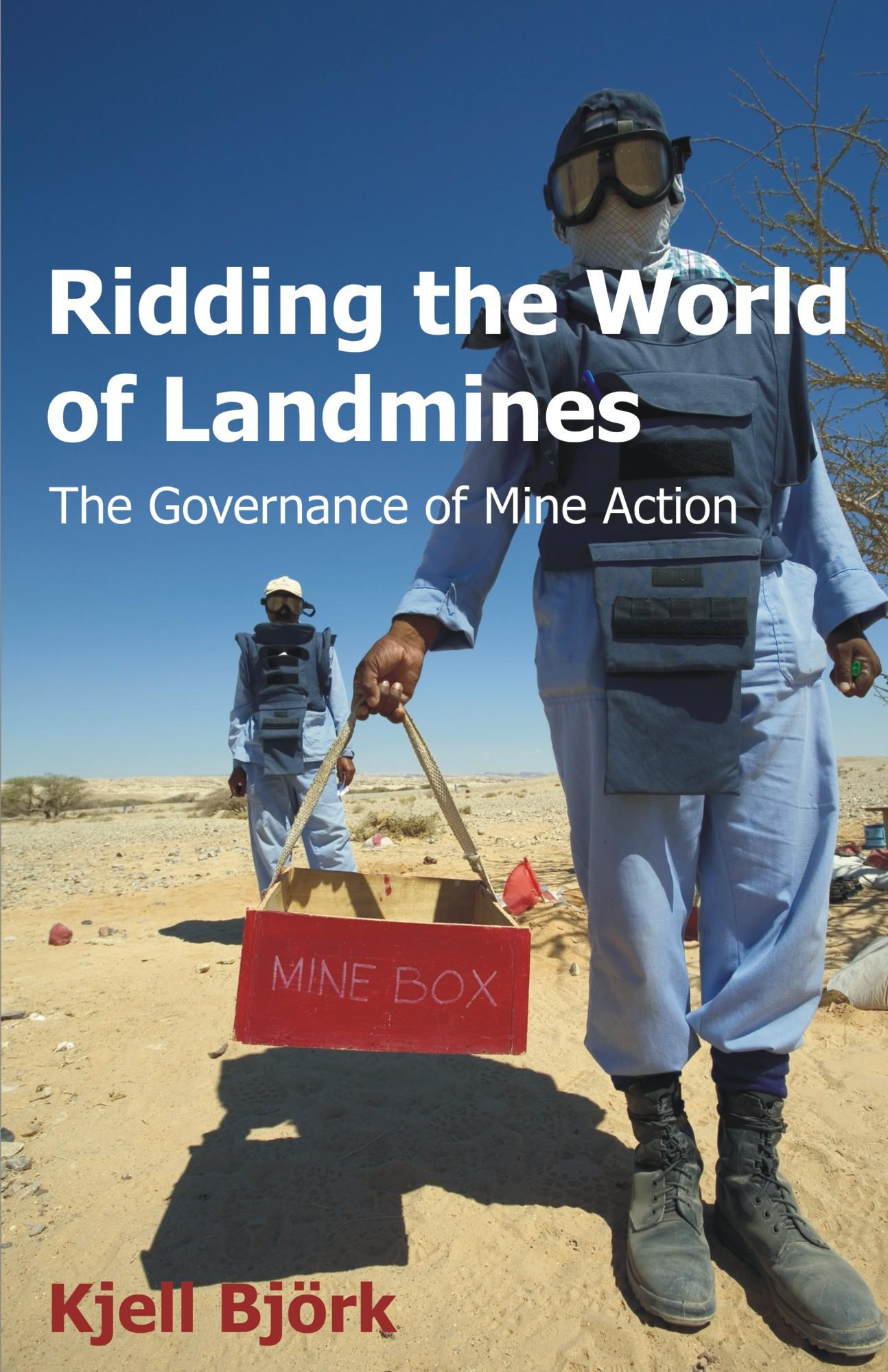 Ridding the World of Landmines: The Governance of Mine Action EB9781612335568