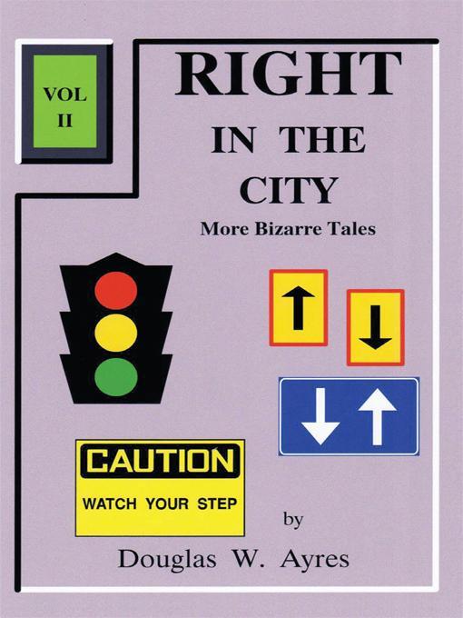 Right in the City (Volume II): More Bizarre Tales