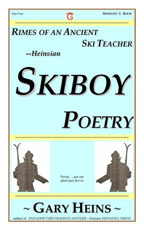 Rimes of An Ancient Ski Teacher--Heinsian SKIBOY POETRY EB9781882369409