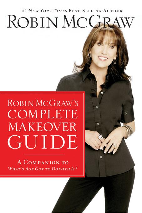 Robin McGraw's Complete Makeover Guide EB9781418576318