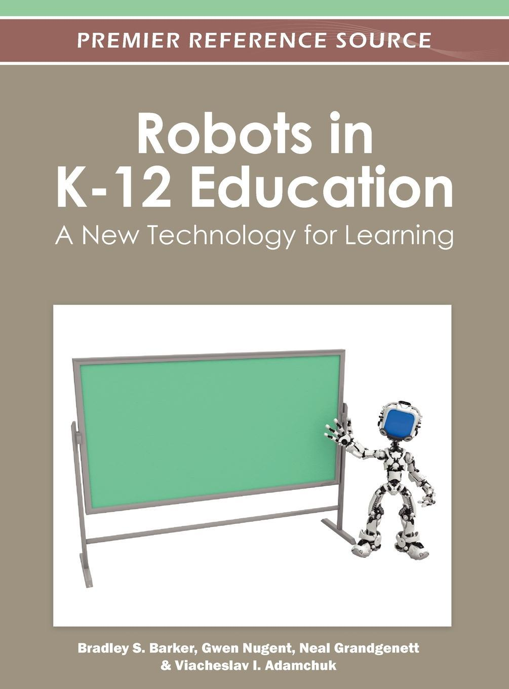 Robots in K-12 Education: A New Technology for Learning EB9781466601833