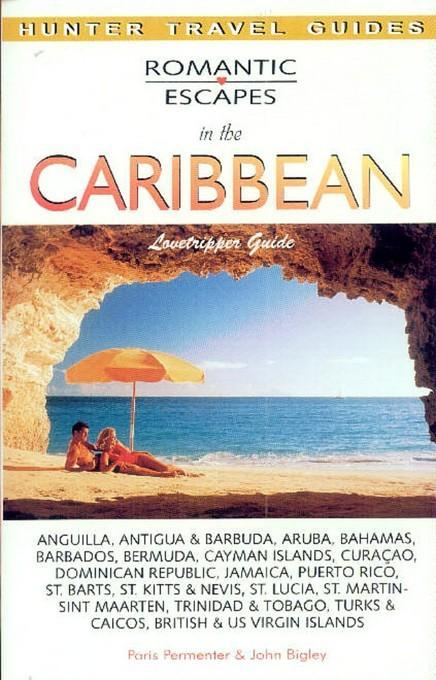 Romantic Escapes in the Caribbean EB9781588438485