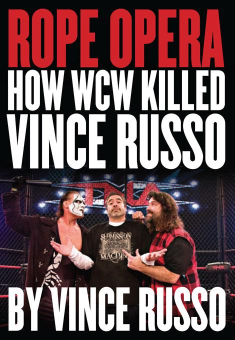 Rope Opera: How WCW Killed Vince Russo EB9781554906291