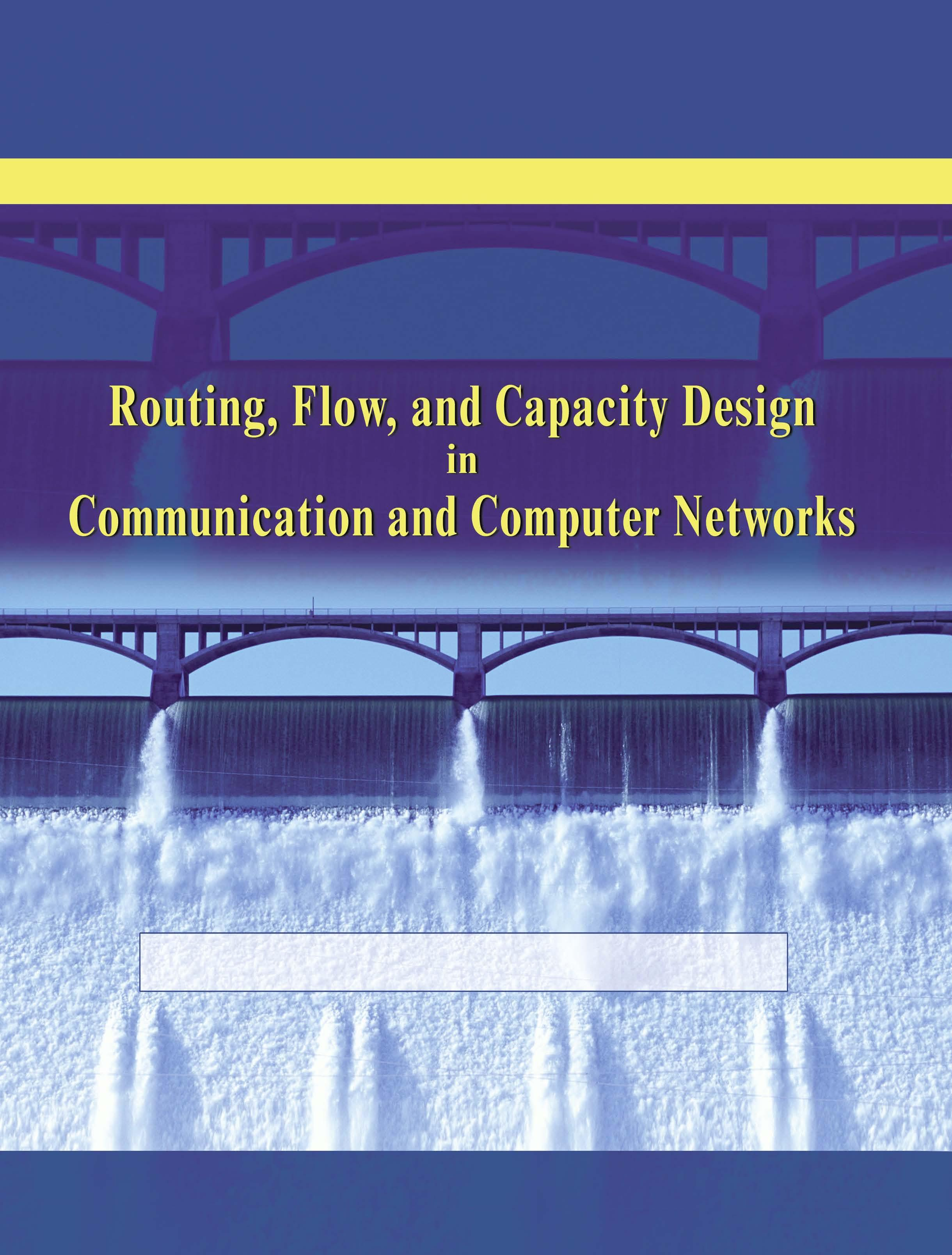 Routing, Flow, and Capacity Design in Communication and Computer Networks EB9781592782499