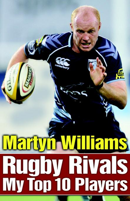 Rugby Rivals: My Top 10 Players EB9781907726651