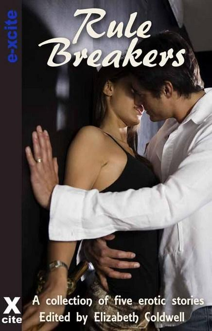 Rule Breakers: A collection of five erotic stories EB9781908262325