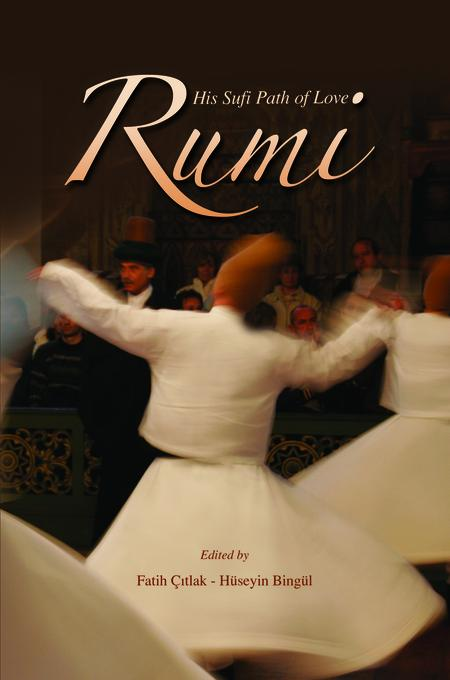 Rumi And His Sufi Path Of Love EB9781597846226