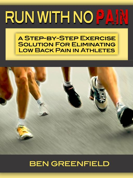 Run With No Pain: A Step-by-Step Exercise Solution for Eliminating Low Back Pain in Athletes EB9781619841406