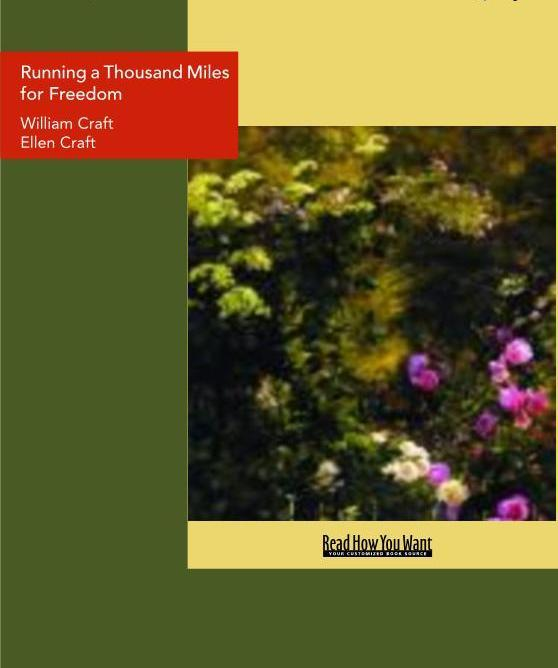 Running a Thousand Miles for Freedom: The Escape of William and Ellen Craft from Slavery EB9781458703125