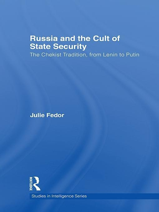 Russia and the Cult of State Security EB9781136671852