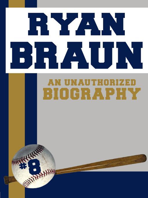 Ryan Braun: An Unauthorized Biography EB9781619841215