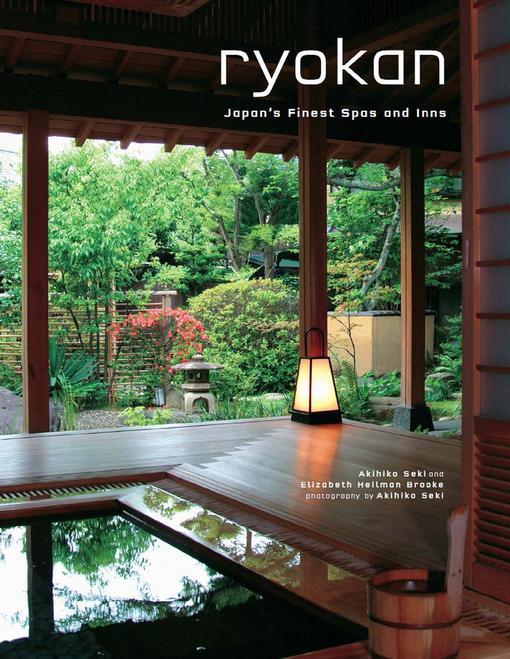Ryokan: Japan's Finest Spas and Inns EB9781462908332