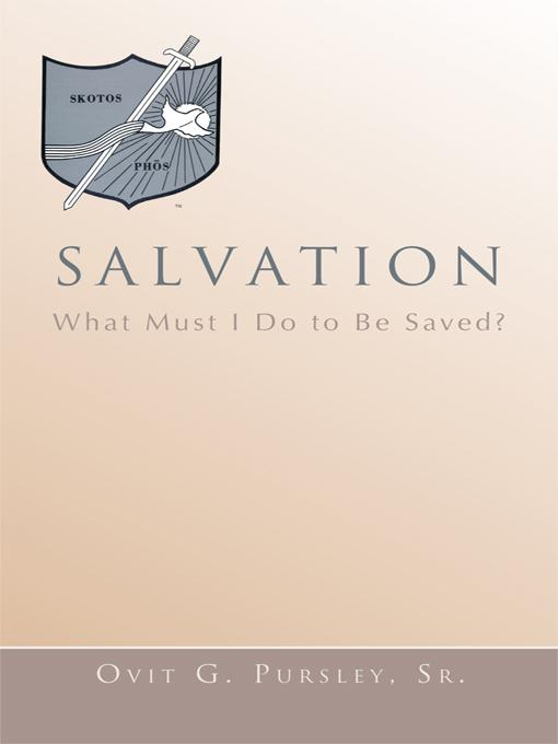 SALVATION: What Must I Do To Be Saved?