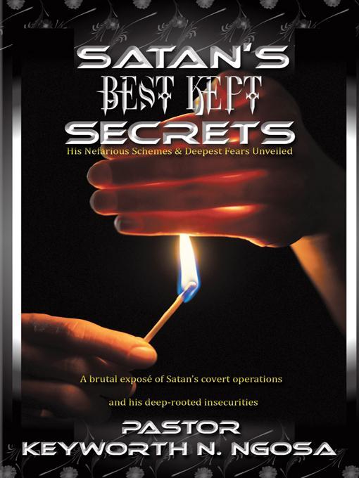 SATAN'S BEST KEPT SECRETS: His Nefarious Schemes & Deepest Fears Unveiled EB9781462029341