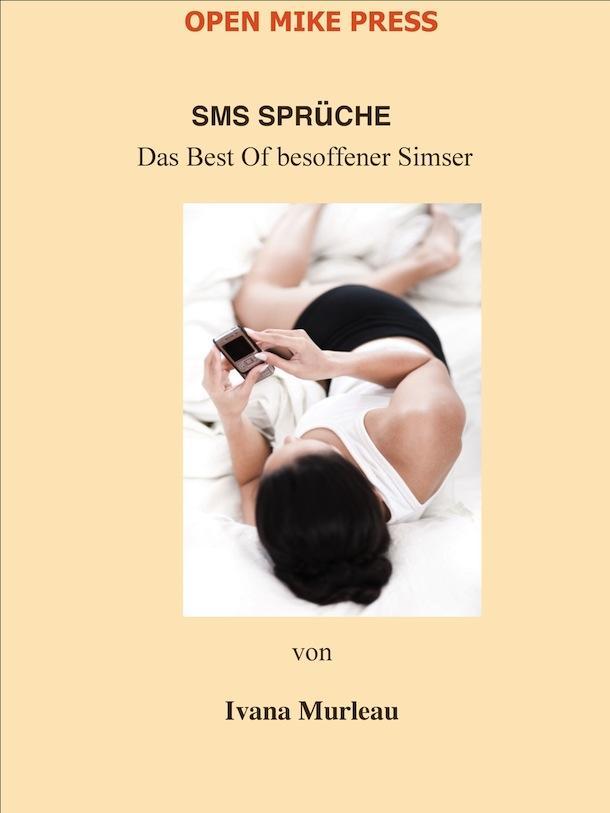 SMS SPR?CHE: Das Best Of besoffener Simser: EB9781927124062