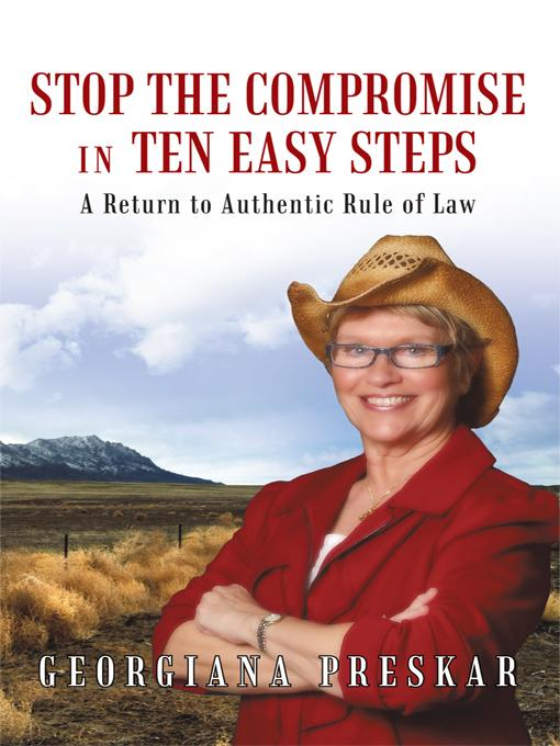 STOP the Compromise in Ten Easy Steps: A Return to Authentic Rule of Law EB9781462026340