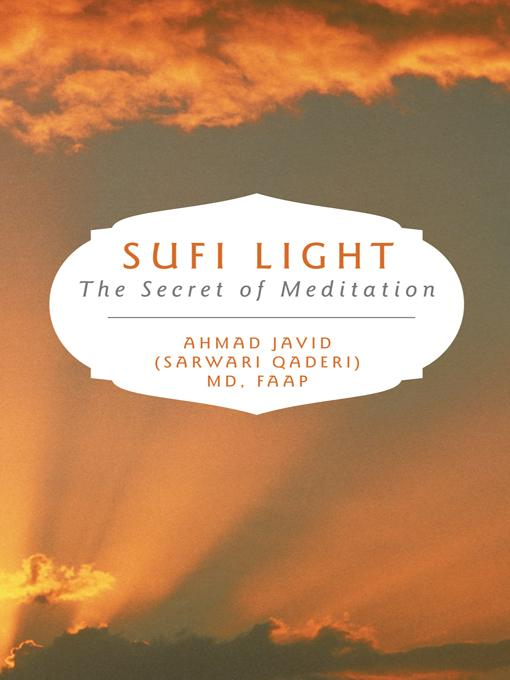 SUFI LIGHT: THE SECRET OF MEDITATION EB9781452539409