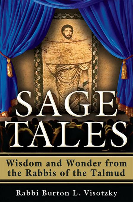 Sage Tales: Wisdom and Wonder from the Rabbis of the Talmud EB9781580235815
