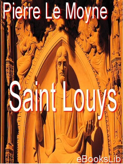 Saint Louys, ou Le h?ros chrestien EB9781412122290