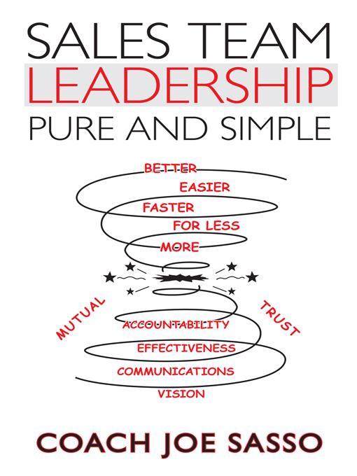 Sales Team Leadership: Pure and Simple EB9781469789651