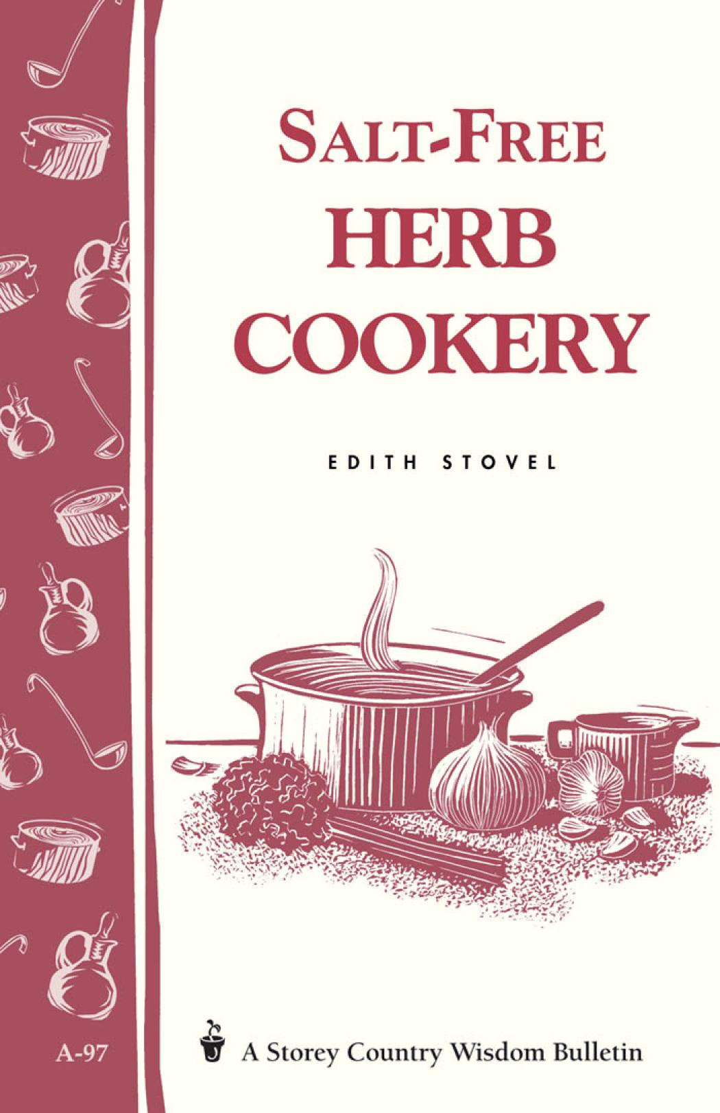 Salt-Free Herb Cookery: Storey's Country Wisdom Bulletin A-97 EB9781603425988