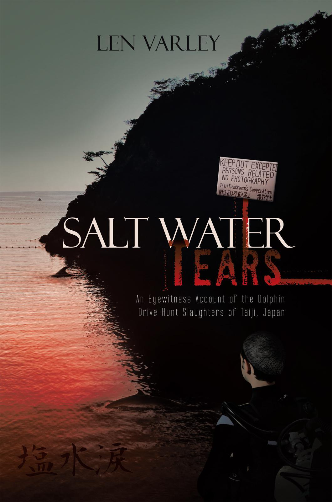 Salt Water Tears: An Eyewitness Account of the Dolphin Drive Hunt Slaughters of Taiji, Japan EB9781452502410