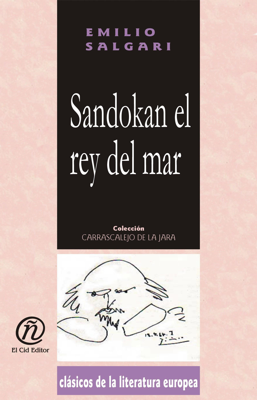 Sandokan el rey del mar: Colecci?n de Cl?sicos de la Literatura Europea