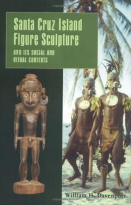 Santa Cruz Island Figure Sculpture and Its Social and Ritual Contexts EB9781934536421