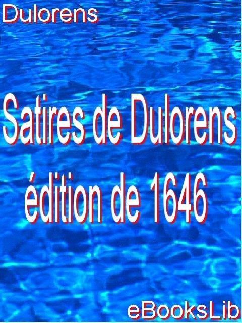 Satires de Dulorens : ?dition de 1646 EB9781412173018