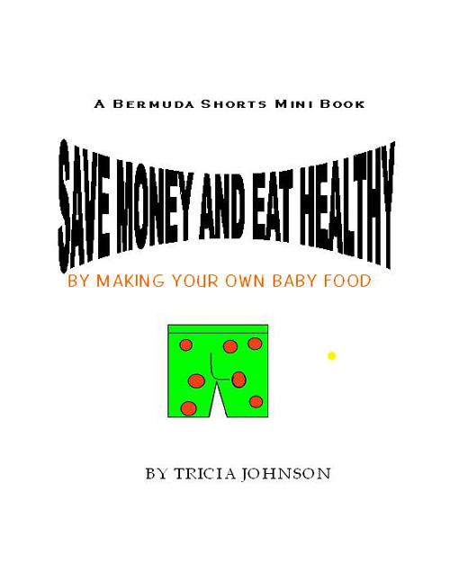 Save Money and Eat Healthy Making Your Own Baby Food (Bermuda Shorts Series) EB9781597489157