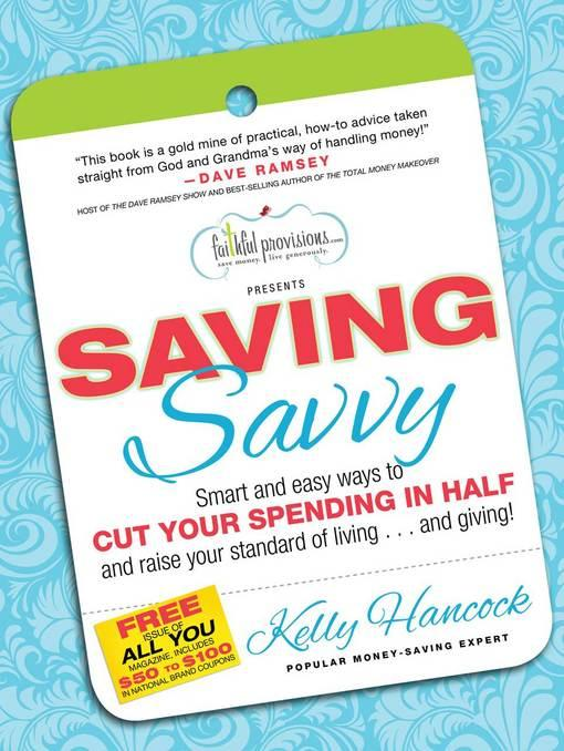 Saving Savvy: Smart and Easy Ways to Cut Your Spending in Half and Raise Your Standard of Living...and Giving EB9781617950179