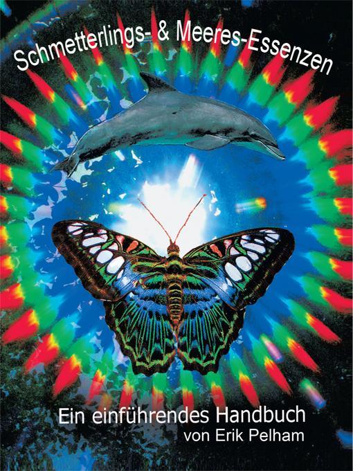 Schmetterlings- & Meeres- Essenzen: Ein einfuhrendes Handbuch EB9781425192020