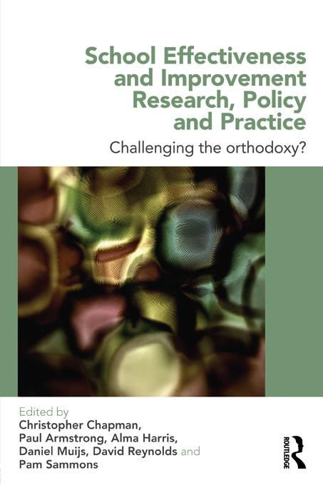 School Effectiveness and Improvement Research, Policy and Practice EB9781136487460