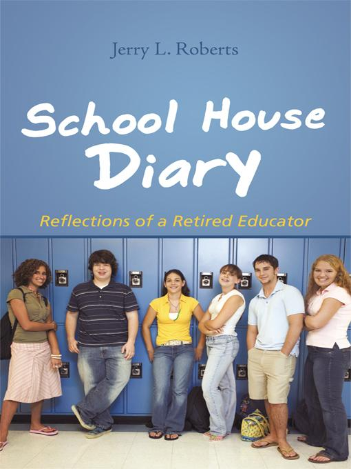 School House Diary: Reflections of a Retired Educator EB9781462008186