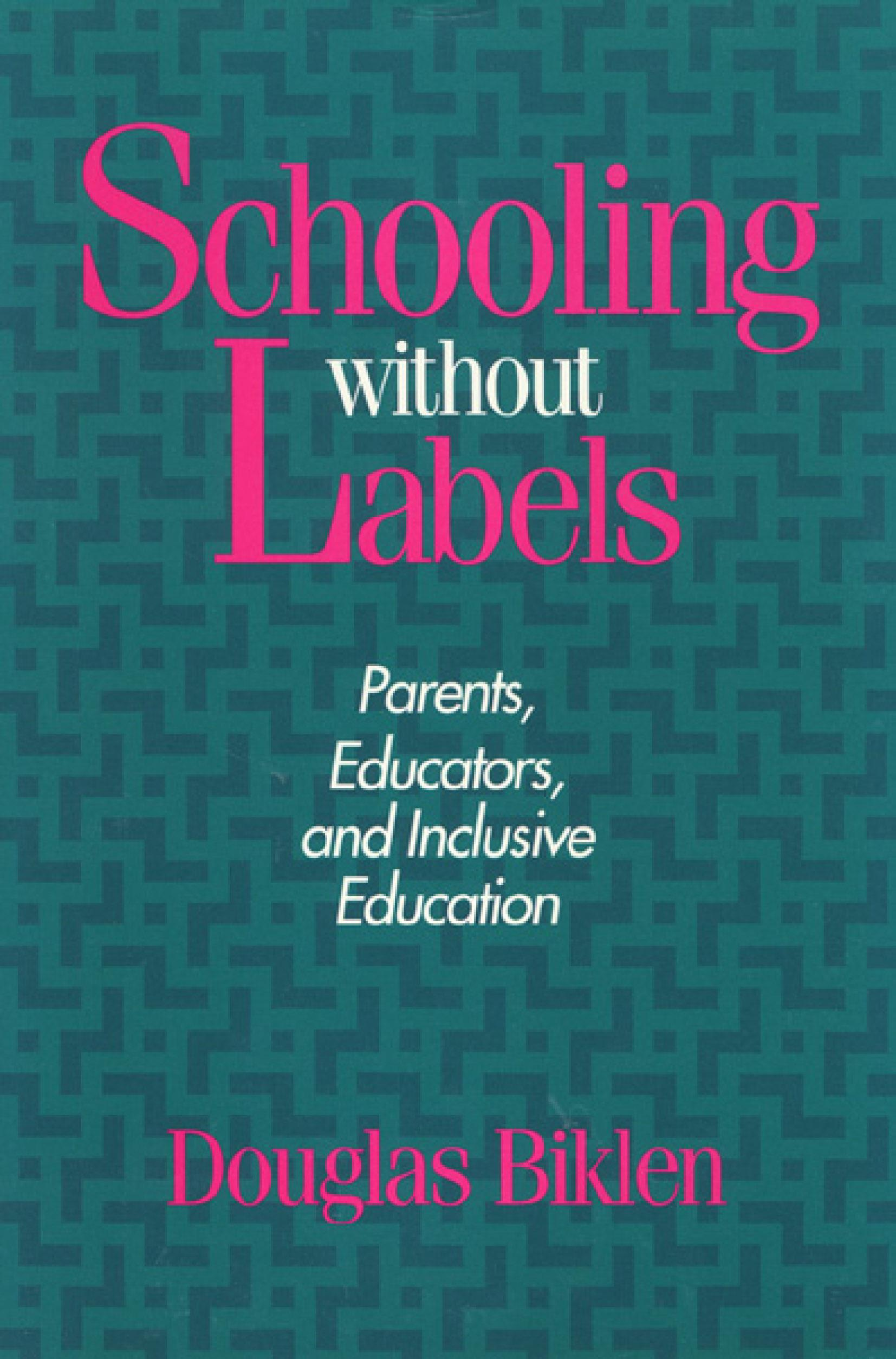 Schooling Without Labels: Parents, Educators, and Inclusive Education EB9781439903667