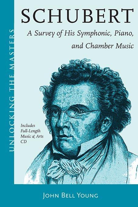Schubert's Instrumental Music - A Listener's Guide: Unlocking the Masters Series, No. 19 EB9781458411075