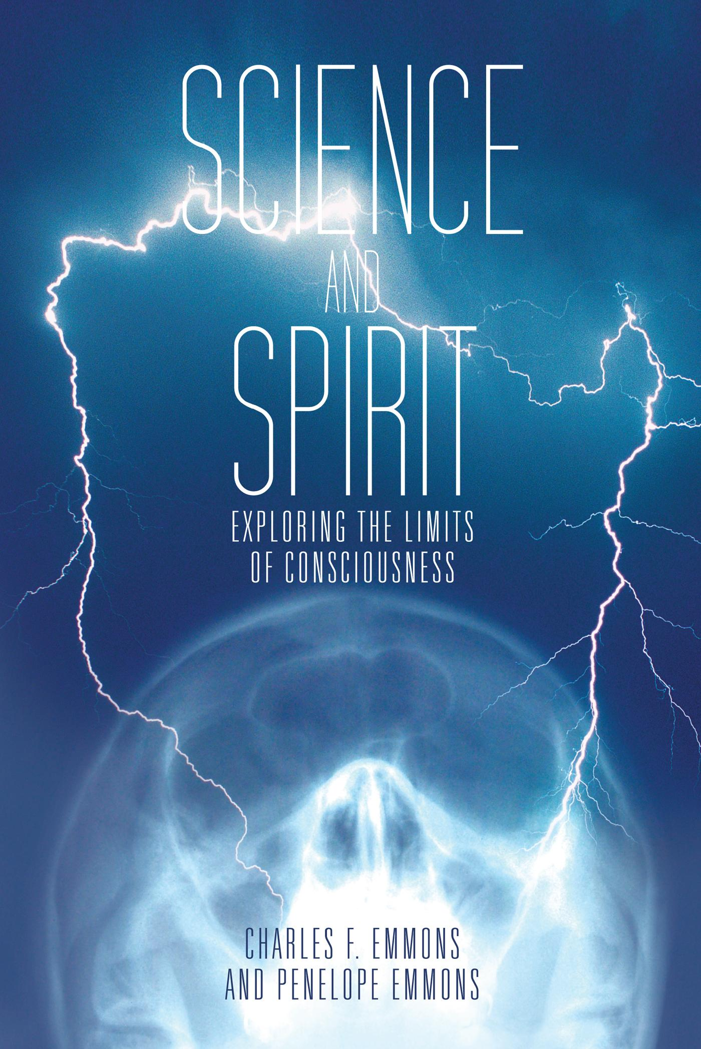 Science and Spirit: Exploring the Limits of Consciousness EB9781475942637