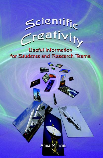Scientific Creativity, Useful information for students and research teams EB9781932848236