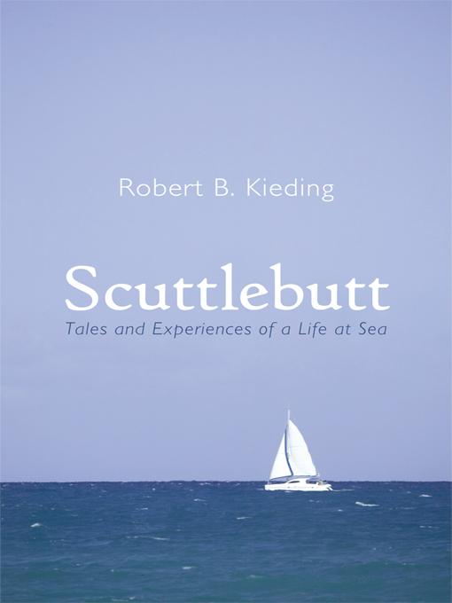 Scuttlebutt: Tales and Experiences of a Life at Sea EB9781462004324