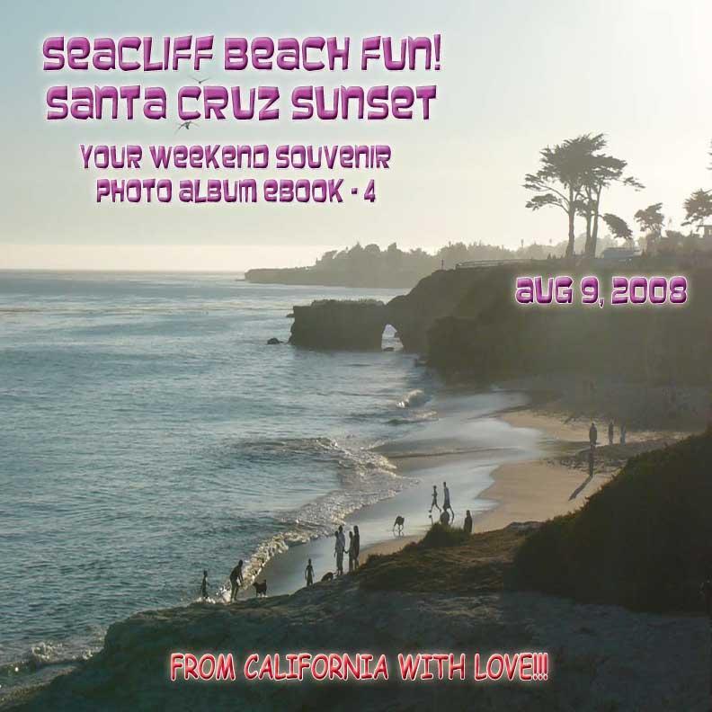 Seacliff Beach Fun!  Santa Cruz Sunset ? August 9, 2008 - Northern California Paradise Beach Series (English eBook C4)