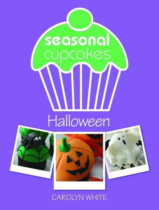 Seasonal Cupcakes - Halloween: 5 fun & spooky cupcake decorating projects EB9781446358986