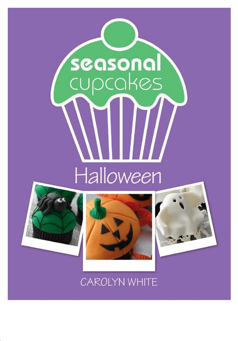 Seasonal Cupcakes - Halloween: 5 fun & spooky cupcake decorating projects EB9781446358993