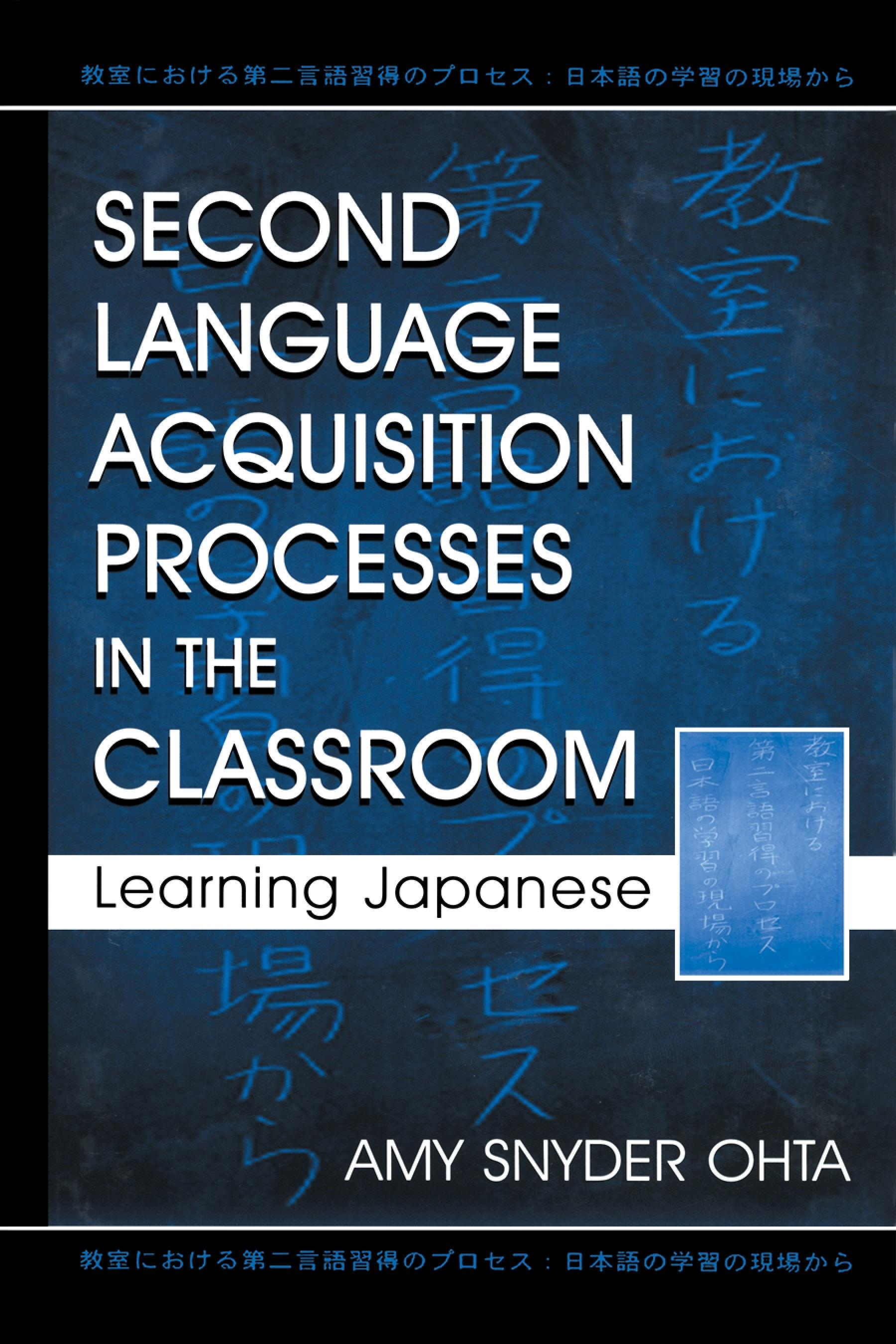 Second Language Acquisition Processes in the Classroom: Learning Japanese EB9781410604712
